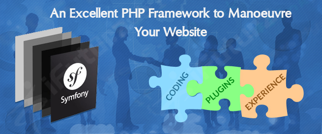 An Excellent PHP Framework to Manoeuvre Your Website